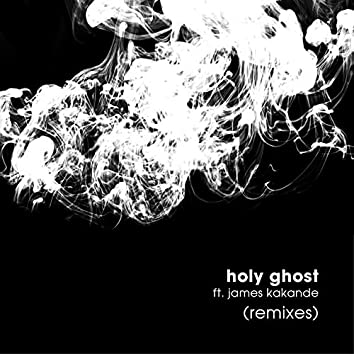 Holy Ghost (feat. James Kakande) [Remixes]