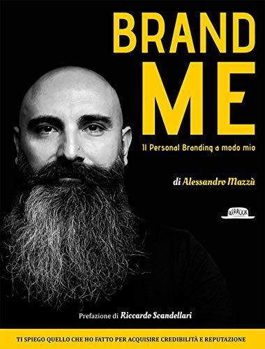 Brand me. Il personal branding a modo mio