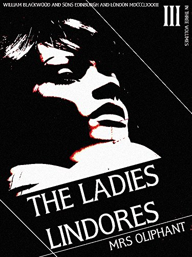 The Ladies Lindores, Volume 3 (of 3) (The Ladies Lindores Series) (English Edition)