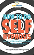 How To Do Self Hypnosis: Your Step-By-Step Guide To Self Hypnosis