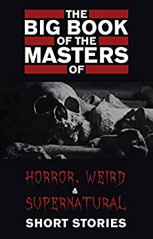 Book's Cover of The Big Book of the Masters of Horror: 120+ authors and 1000+ stories (Kathartika™ Classics) (English Edition) Versión Kindle