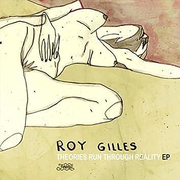 Roy Gilles - Theories Run Through Reality EP
