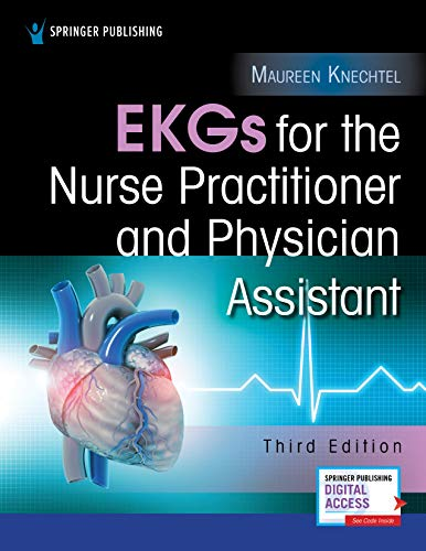 Compare Textbook Prices for EKGs for the Nurse Practitioner and Physician Assistant, Third Edition 3 Edition ISBN 9780826176721 by Knechtel MPAS  PA-C, Maureen