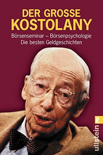 Der grosse Kostolany: Börsenseminar - Börsenpsychologie - Die besten Geldgeschichten (0)