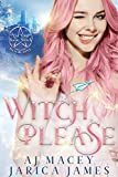 Witch, Please (Not Your Basic Witch Book 1)
