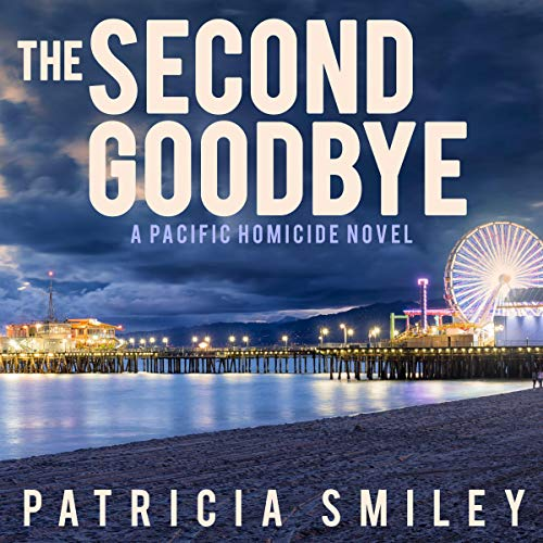 The Second Goodbye Audiobook By Patricia Smiley cover art