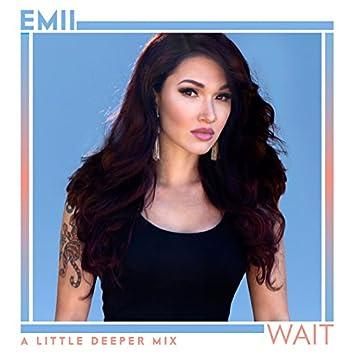 Wait (A Little Deeper Remix)