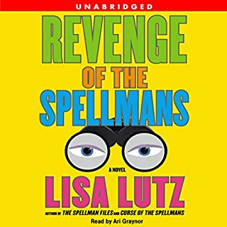Revenge of the Spellmans                   By:                                                                                                                                 Lisa Lutz                               Narrated by:                                                                                                                                 Ari Graynor                      Length: 9 hrs and 43 mins     316 ratings     Overall 4.3