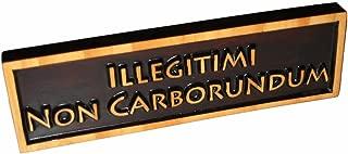 """ABI Woodworking """"Illegitimi Non Carborundum"""", Decorative Wood Sign Plaque, Carved & Stained, 10"""" x 3"""""""