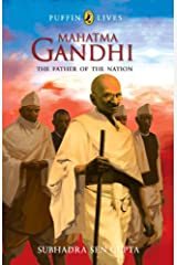 MAHATMA GANDHI: The Father of the Nation Kindle Edition