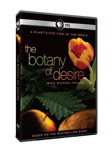 The Botany of Desire by PBS by Michael Schwarz