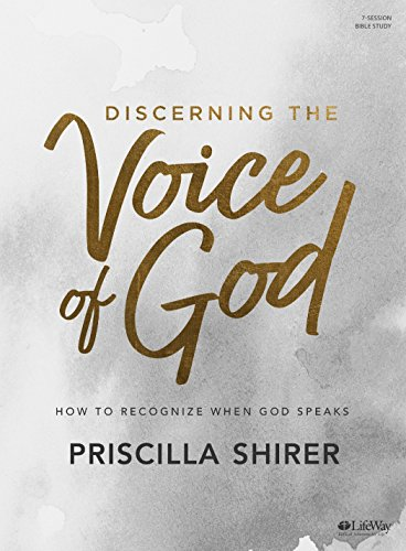 Discerning the Voice of God - Bible Study Book Revised - How to Recognize When God Speak