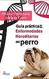 Guía práctica de las enfermedades hereditarias del perro