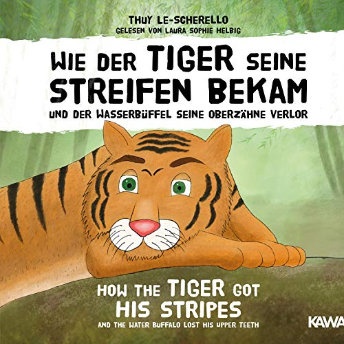 Wie der Tiger seine Streifen bekam / How the Tiger Got His Stripes cover art