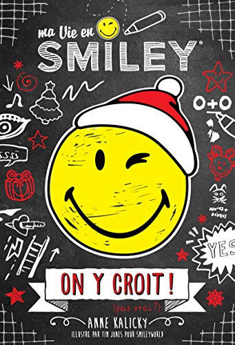 Smiley Ma Vie En Smiley Tome 6 On Y Croit Pas Vrai 06