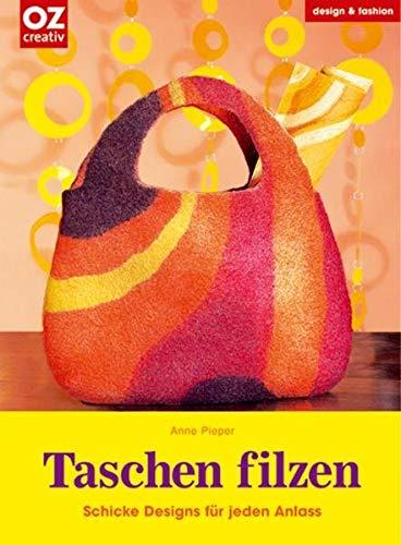 Taschen filzen: Schicke Designs für jeden Anlass (design & fashion)