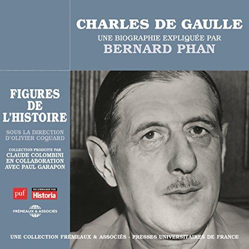 Couverture de Charles De Gaulle, une biographie expliquée
