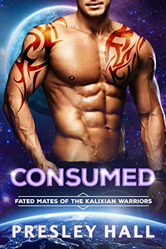 Consumed: A Sci-Fi Alien Romance (Fated Mates of the Kalixian Warriors Book 6)