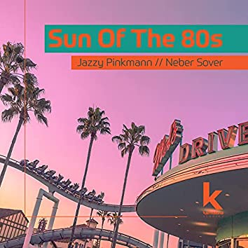Sun of the 80s