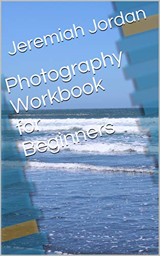 Photography Workbook for Beginners