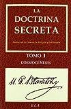 La Doctrina Secreta. Tomo 1: Cosmogénesis (Yoga (e.L.A.))