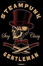 Steampunk Stay Classy Gentleman Notebook: Skull Steampunk Art Journal Cyber Punk Composition Book Retro Vintage Future Gift