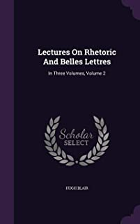 Lectures on Rhetoric and Belles Lettres: In Three Volumes, Volume 2