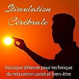 Stimulation Cérébrale - Musique ...