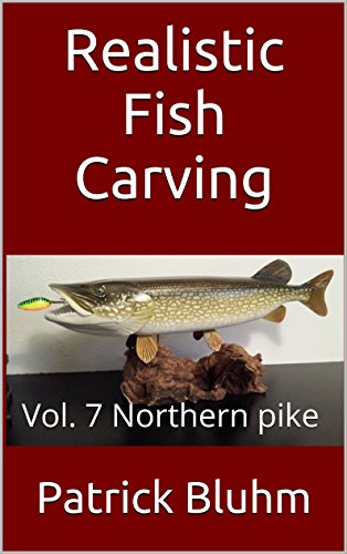 Realistic Fish Carving: Northern pike (English Edition)