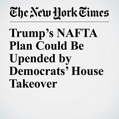 Trump's NAFTA Plan Could Be Upended by Democrats' House Takeover audiobook cover art