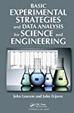 Basic Experimental Strategies and Data Analysis for Science and Engineering (English Edition)
