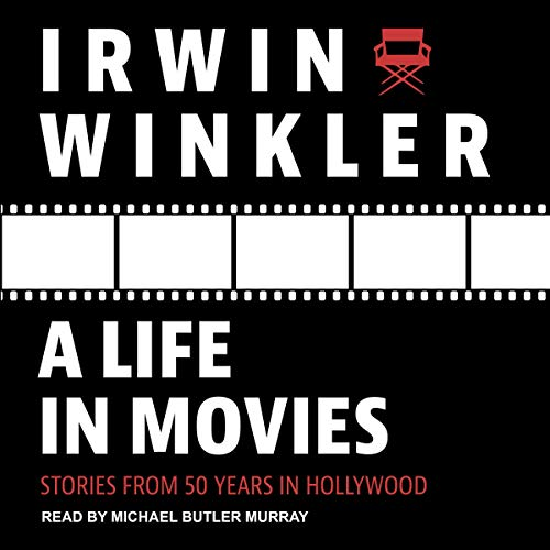 A Life in Movies Audiobook By Irwin Winkler cover art
