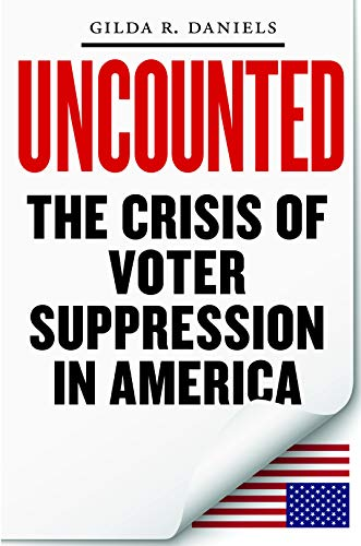 Image of Uncounted: The Crisis of Voter Suppression in America
