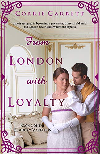 From London With Loyalty (Highbury Variation Book 2) by [Corrie Garrett]