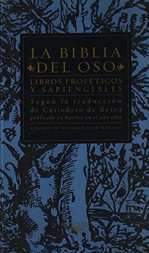 Libros Proféticos y Sapienciales - La Biblia Del Oso: Según la traducción de Casiodoro de Reina publicada en Basilea en el año 1569 (Clásicos Alfaguara)