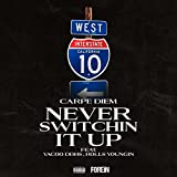 Never Switchin' It Up (feat. Rolls Youngin & Yacoo Dbhs) [Explicit]