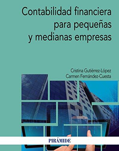 Contabilidad financiera para pequeñas y medianas empresas (Economía y Empresa)