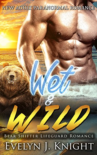 WET AND WILD: A BEAR SHIFTER LIFEGUARD ROMANCE (English Edition)