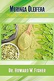 Moringa Oleifera: Myth, Magic or Miracle