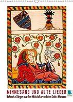 Minnesang und alte Lieder: Bekannte Saenger aus dem Mittelalter und dem Codex Manesse (Wandkalender 2021 DIN A3 hoch): Bekannte Saenger aus dem Mittelalter und dem Codex Manesse (Monatskalender, 14 Seiten )