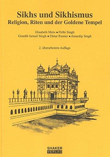 Sikhs und Sikhismus: Religion, Riten und der Goldene Tempel (Religionswissenschaftliche Studien)