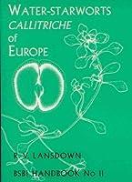Water-Starworths (Callitriche) of Europe (BSBI Handbooks)
