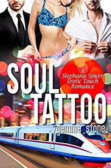 Soul Tattoo (Stephanie Spicer Erotic Touch Romance Book 5) by [Gemma Stone]