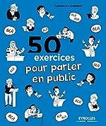 50 exercices pour parler en public de Laurence Levasseur