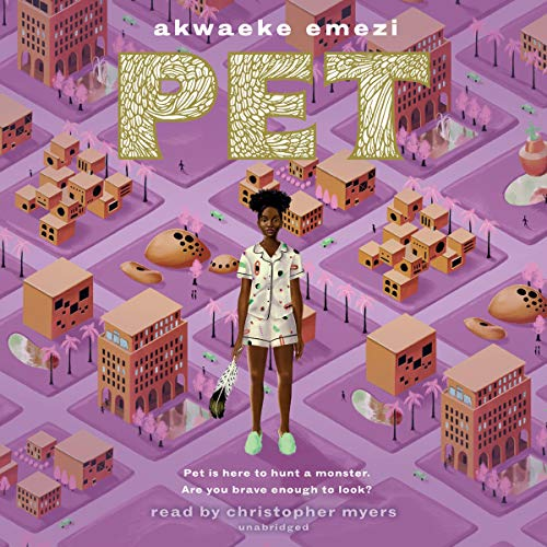 Pet Audiobook By Akwaeke Emezi cover art