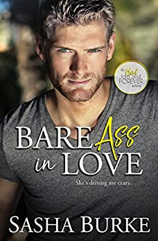 Bare Ass in Love (Hard, Fast, and Forever Book 1) by [Sasha Burke]