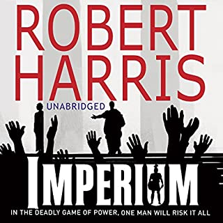 Imperium                   By:                                                                                                                                 Robert Harris                               Narrated by:                                                                                                                                 Bill Wallis                      Length: 13 hrs and 51 mins     1,139 ratings     Overall 4.6