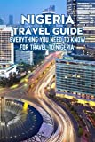 Nigeria Travel Guide: Everything You Need to Know for Travel to Nigeria