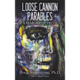 Loose Cannon Parables: A Search for Truth (English Edition)