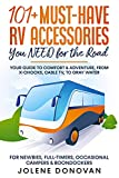 101+ Must-Have RV Accessories You NEED for the Road: Your Guide to Comfort & Adventure, from X-Chocks, Cable TV, to Gray Water For Newbies, Full-Timers, Occasional Campers & Boondockers
